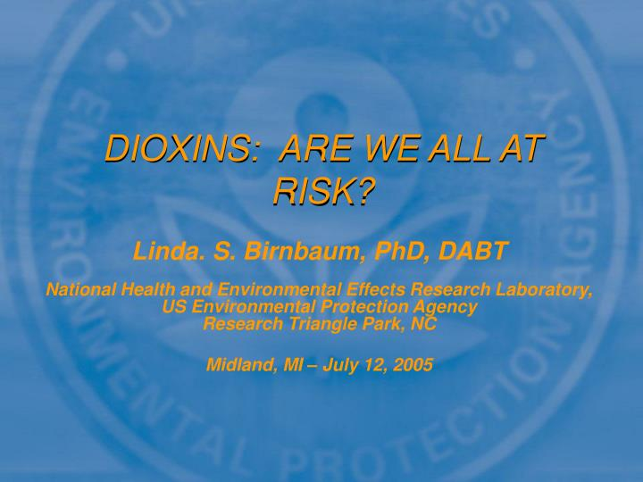 Dioxins are we all at risk
