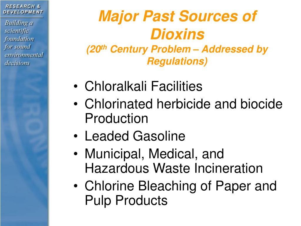Major Past Sources of Dioxins