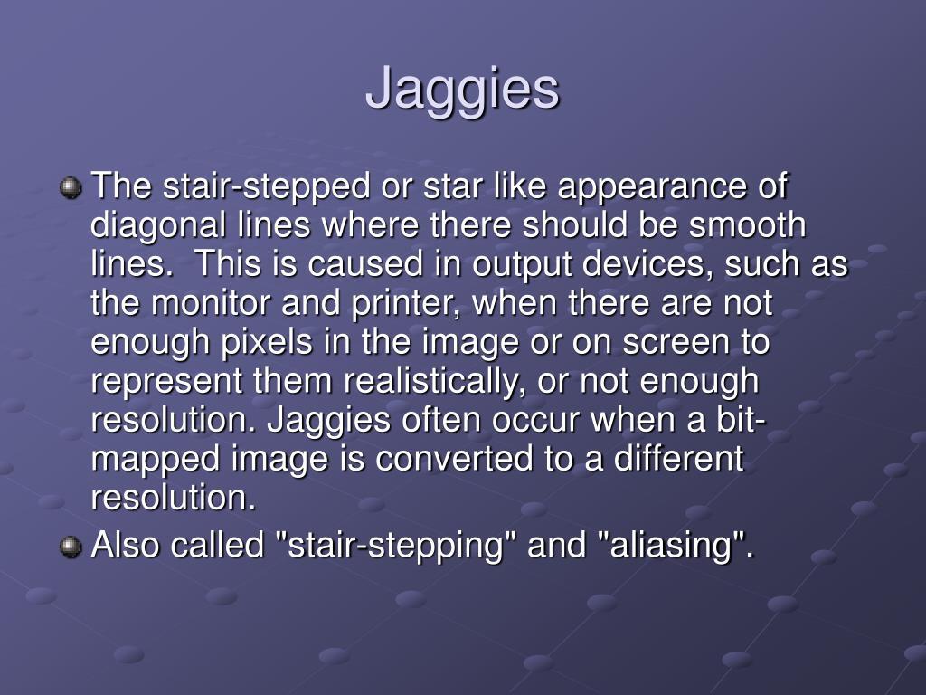 Jaggies