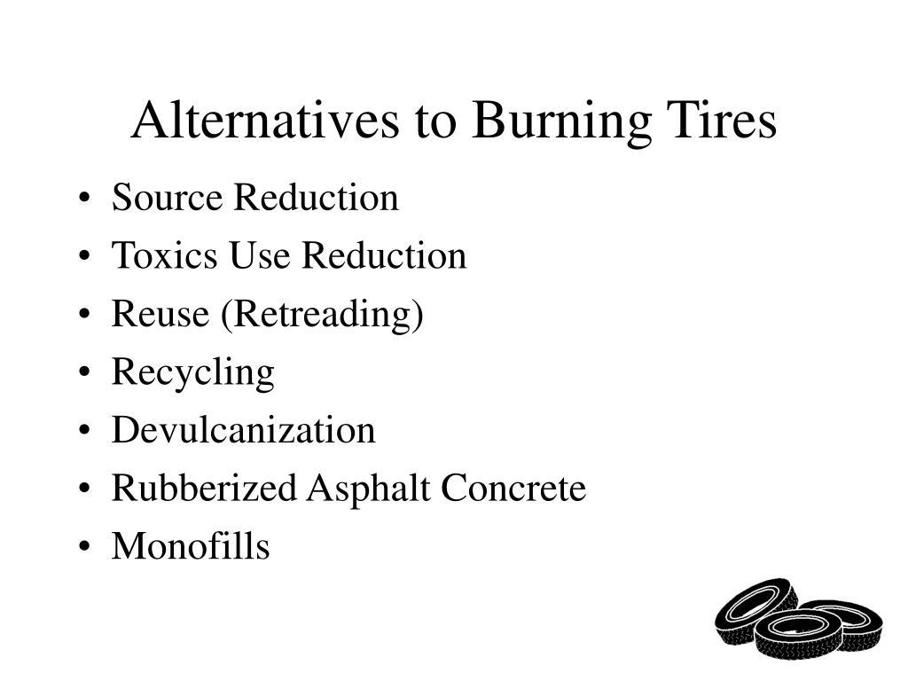 Alternatives to Burning Tires