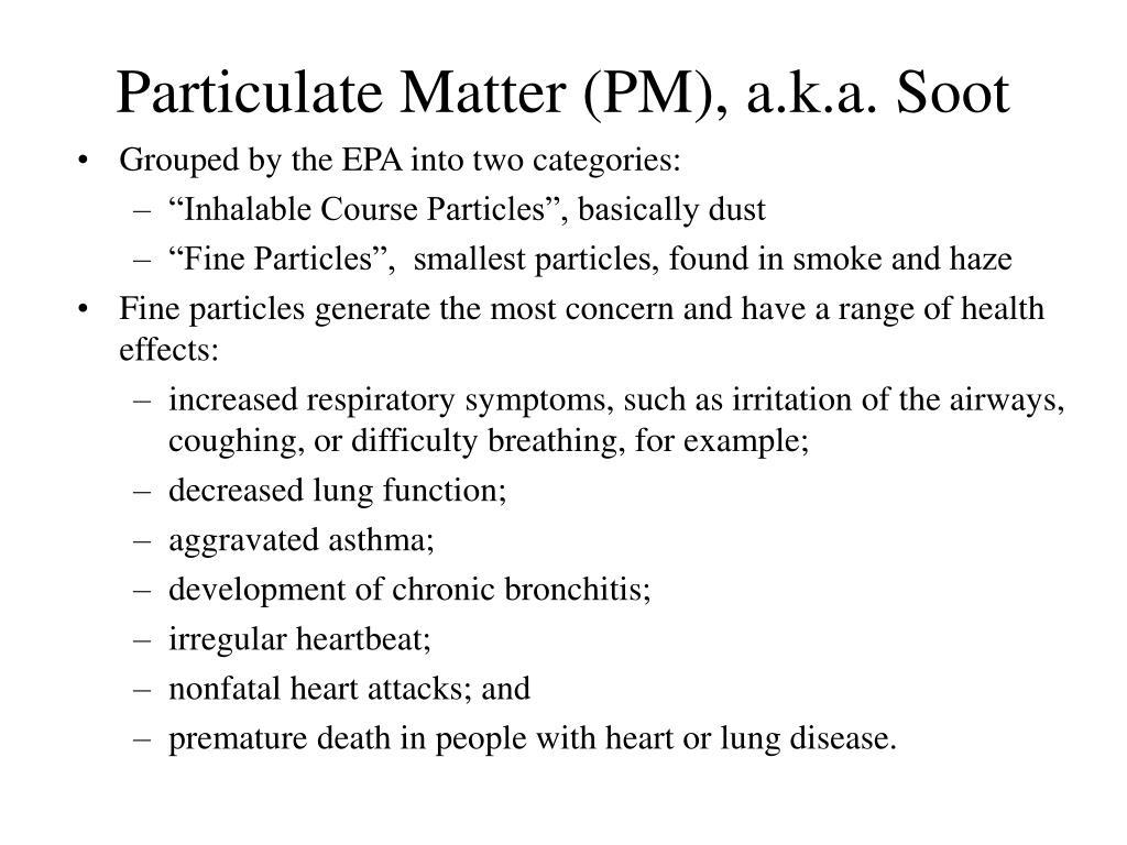 Particulate Matter (PM), a.k.a. Soot