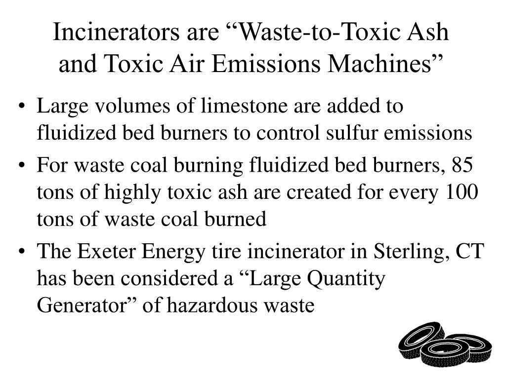 """Incinerators are """"Waste-to-Toxic Ash and Toxic Air Emissions Machines"""""""