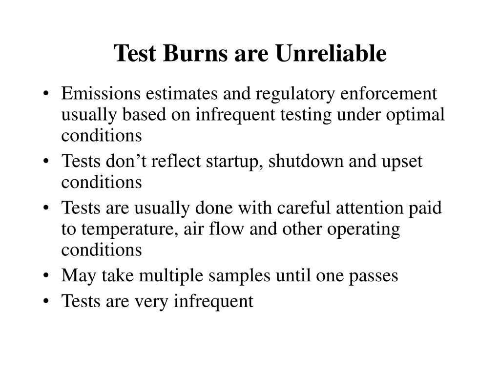 Test Burns are Unreliable