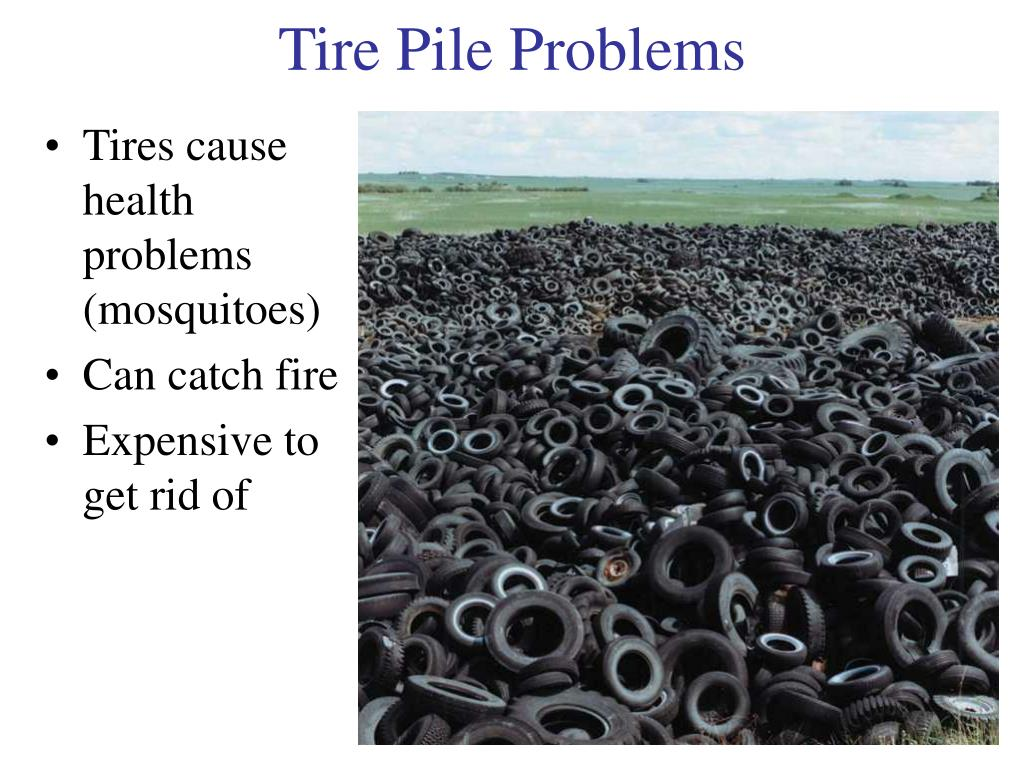Tires cause health problems (mosquitoes)