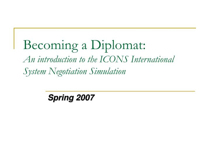 Becoming a diplomat an introduction to the icons international system negotiation simulation