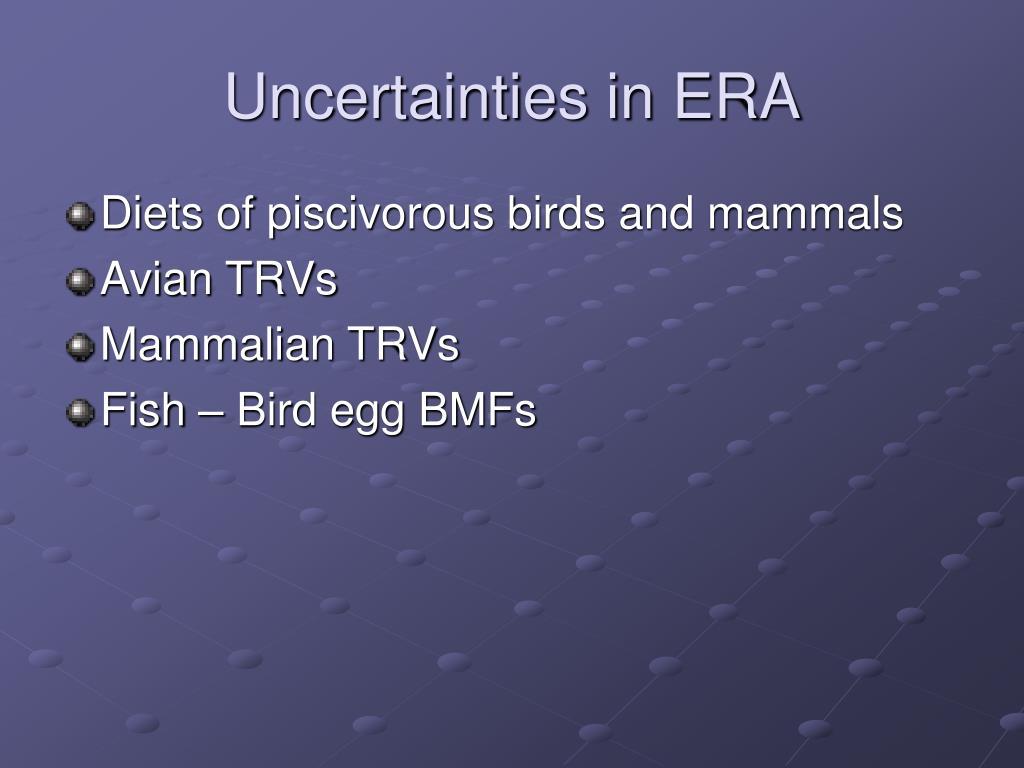 Uncertainties in ERA