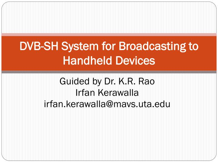 dvb sh system for broadcasting to handheld devices n.