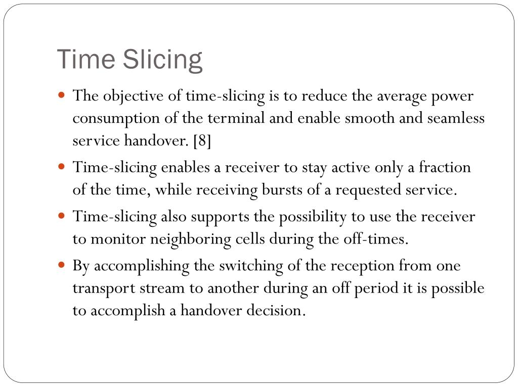 Time Slicing