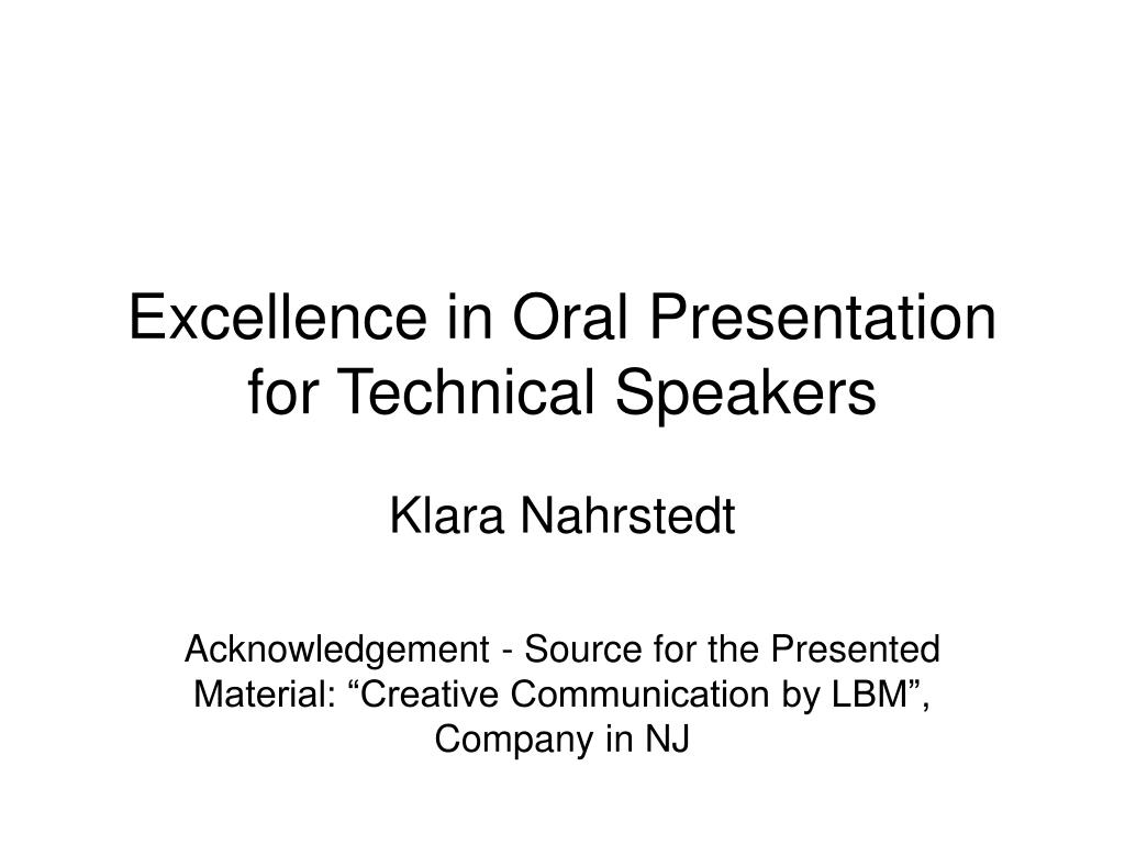 Excellence in Oral Presentation for Technical Speakers