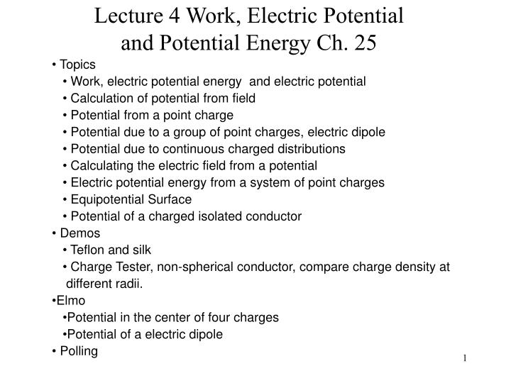 lecture 4 work electric potential and potential energy ch 25 n.