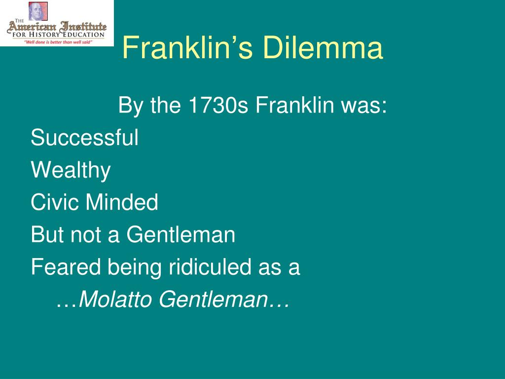 Franklin's Dilemma