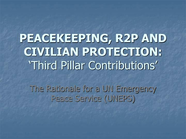 Peacekeeping r2p and civilian protection third pillar contributions