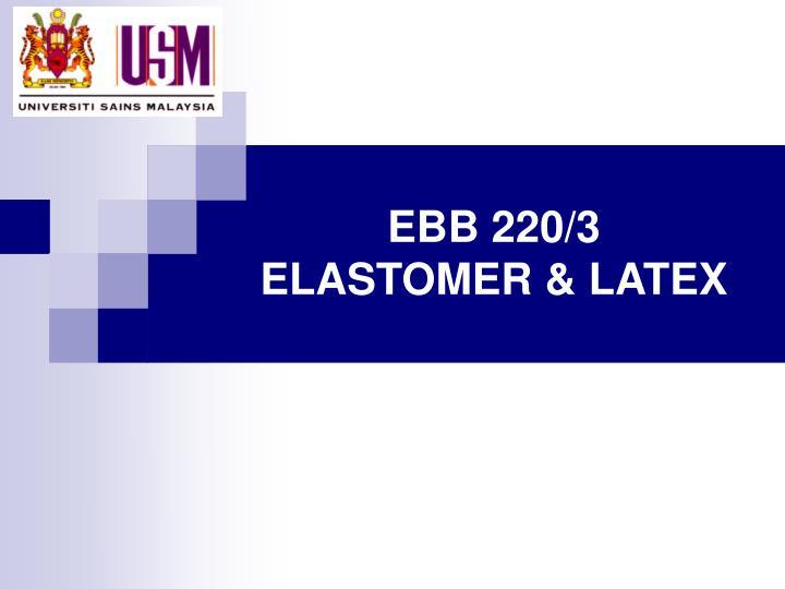 ebb 220 3 elastomer latex n.