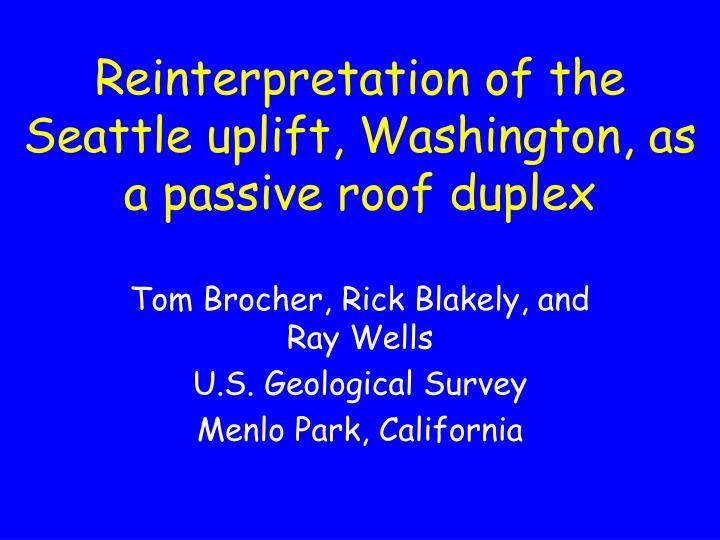 Reinterpretation of the seattle uplift washington as a passive roof duplex