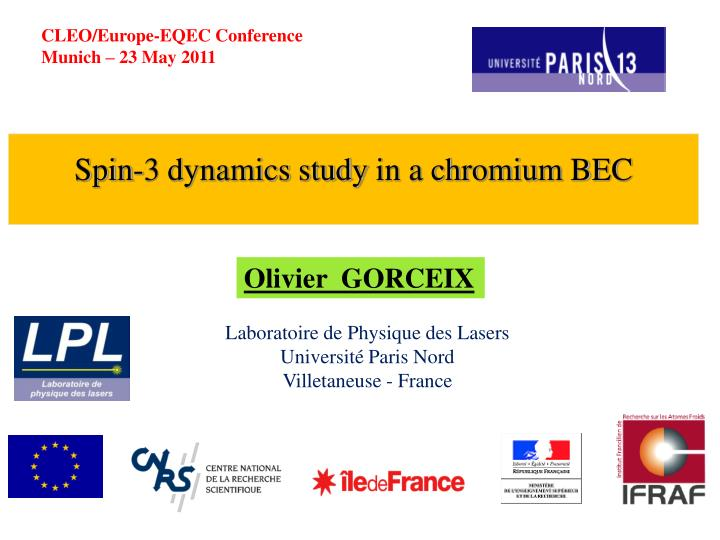 Spin 3 dynamics study in a chromium bec