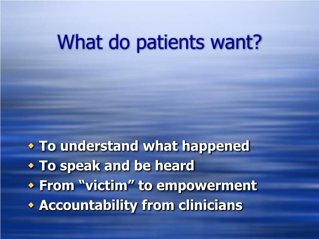 What do patients want?