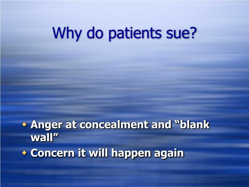 Why do patients sue?