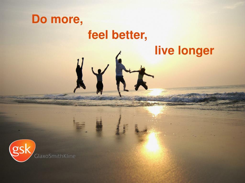 Do more,