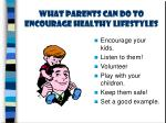 what parents can do to encourage healthy lifestyles