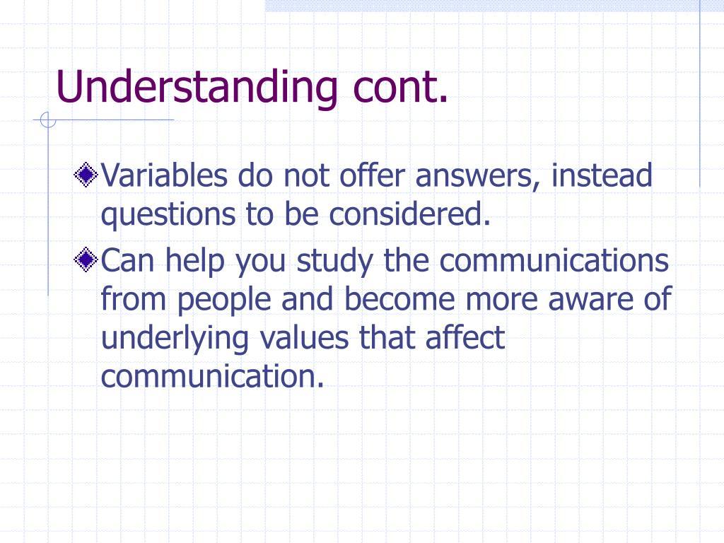 Understanding cont.