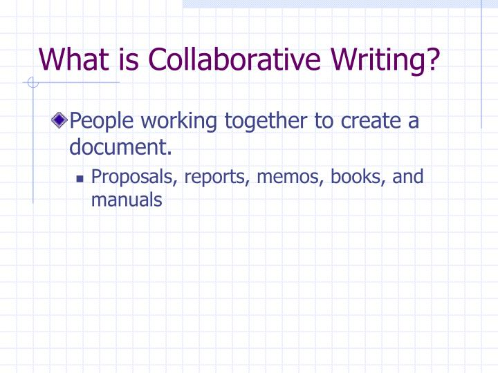 What is collaborative writing