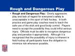 rough and dangerous play
