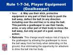 rule 1 7 3d player equipment goalkeeper