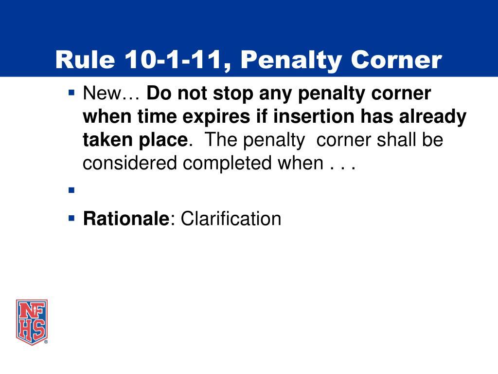 Rule 10-1-11, Penalty Corner