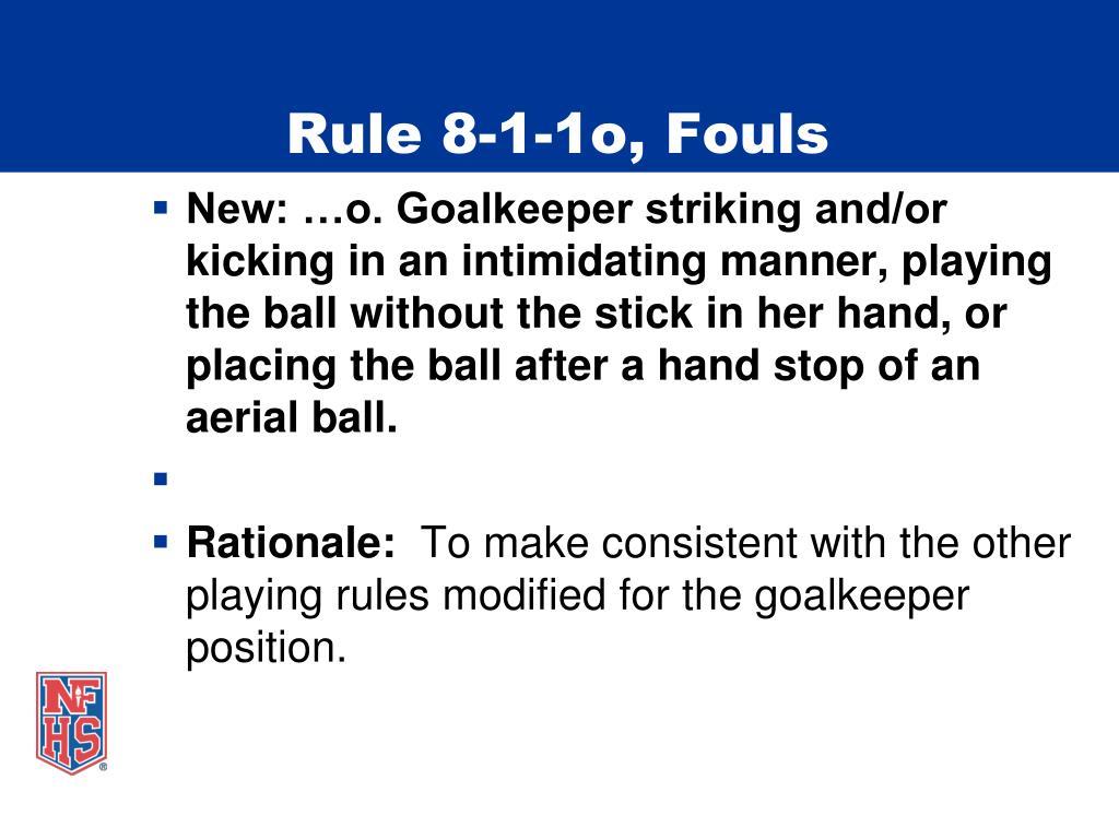 Rule 8-1-1o, Fouls