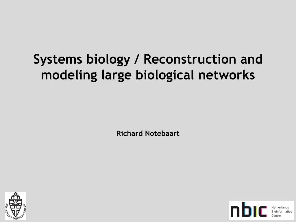 Systems biology / Reconstruction and modeling large biological networks