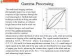 gamma processing