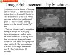 image enhancement by machine