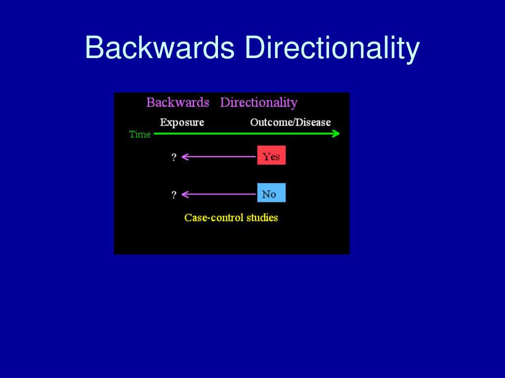Backwards Directionality