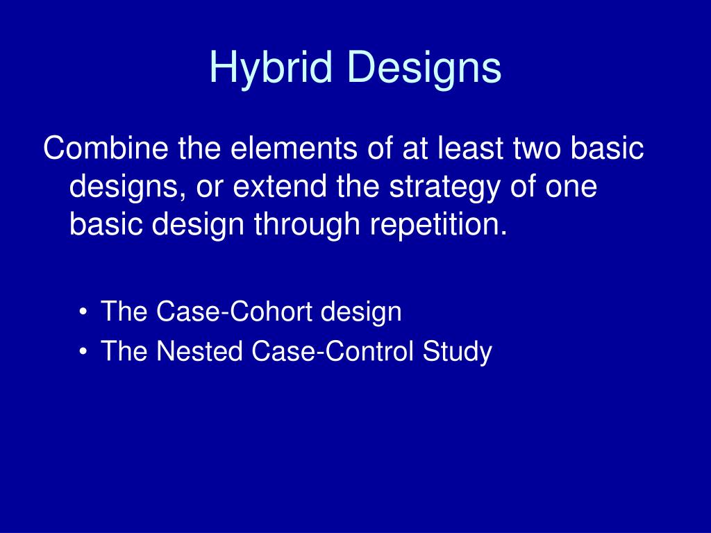 Hybrid Designs