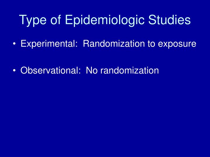 Type of epidemiologic studies