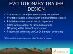 evolutionary trader design