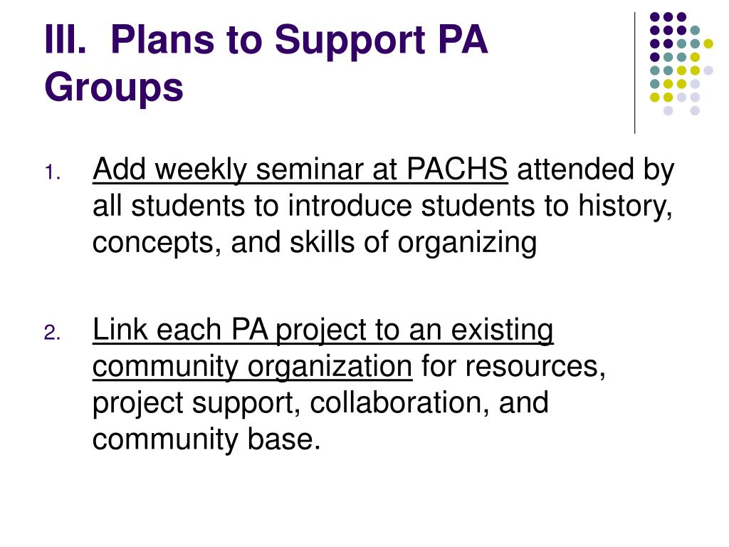 III.  Plans to Support PA Groups