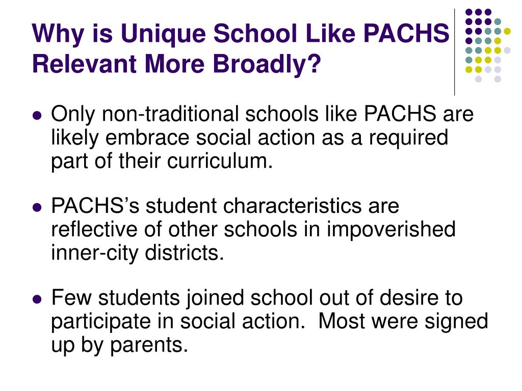 Why is Unique School Like PACHS Relevant More Broadly?