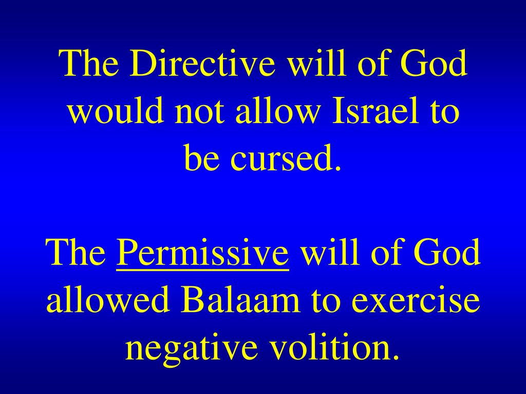 The Directive will of God would not allow Israel to be cursed.