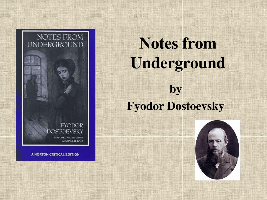 dostoevskys notes from underground essays Notes from the underground boring so i read crime and punishment, which i still need to write a blog post for, but for the most part enjoyed i have tried starting notes from the underground.