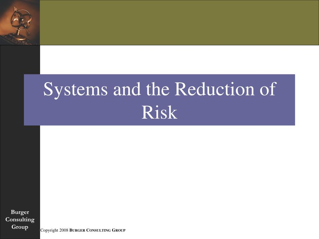 Systems and the Reduction of Risk