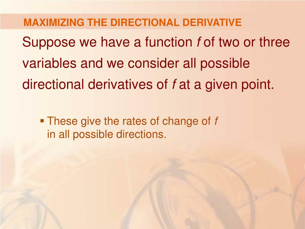 MAXIMIZING THE DIRECTIONAL DERIVATIVE