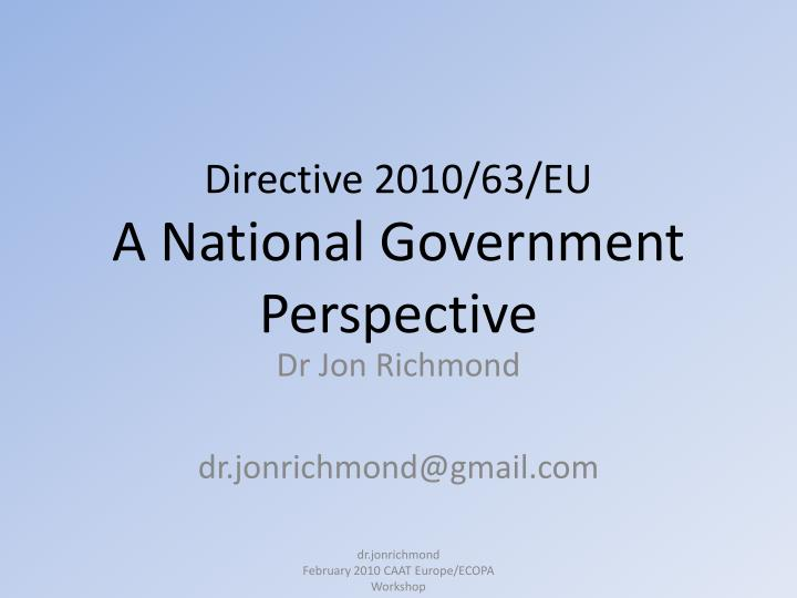 Directive 2010 63 eu a national government perspective