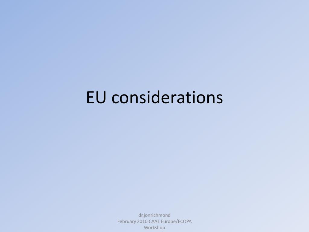 EU considerations