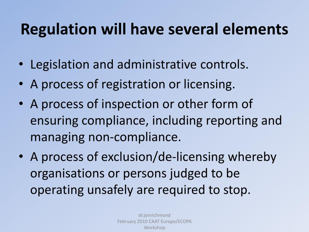 Regulation will have several elements