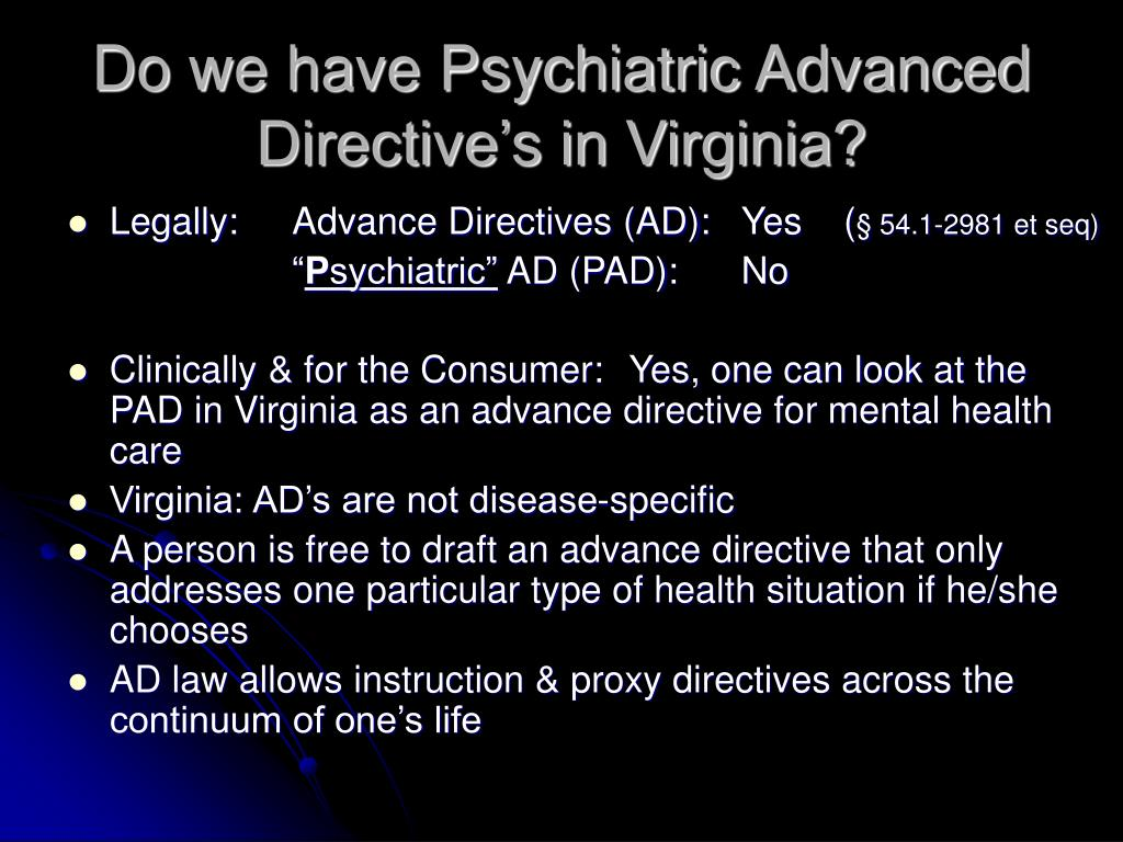 Do we have Psychiatric Advanced Directive's in Virginia?