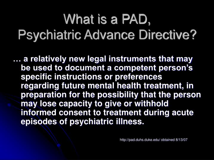 What is a pad psychiatric advance directive