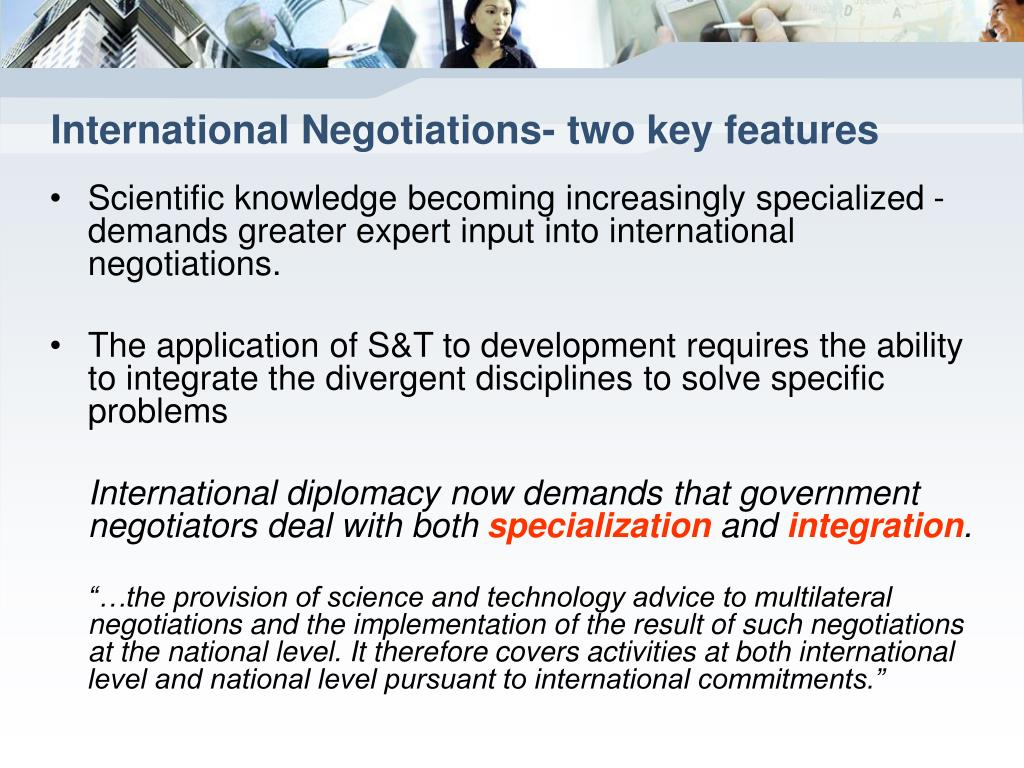 International Negotiations- two key features