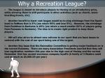 why a recreation league
