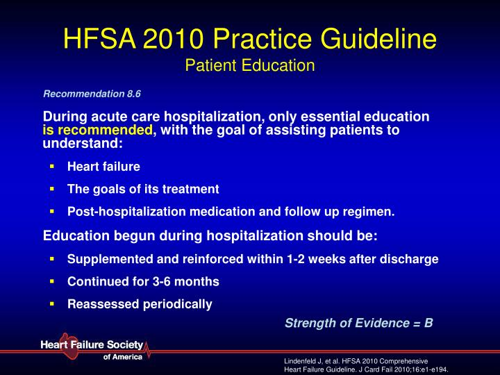 educating heart failure patients a proposal for changes in practice This clinical practice guideline (cpg) for congestive heart failure (chf) is based on the agency for health care policy and research clinical practice guideline no 11, heart failure evaluation and care of patients with left ventricular systolic.